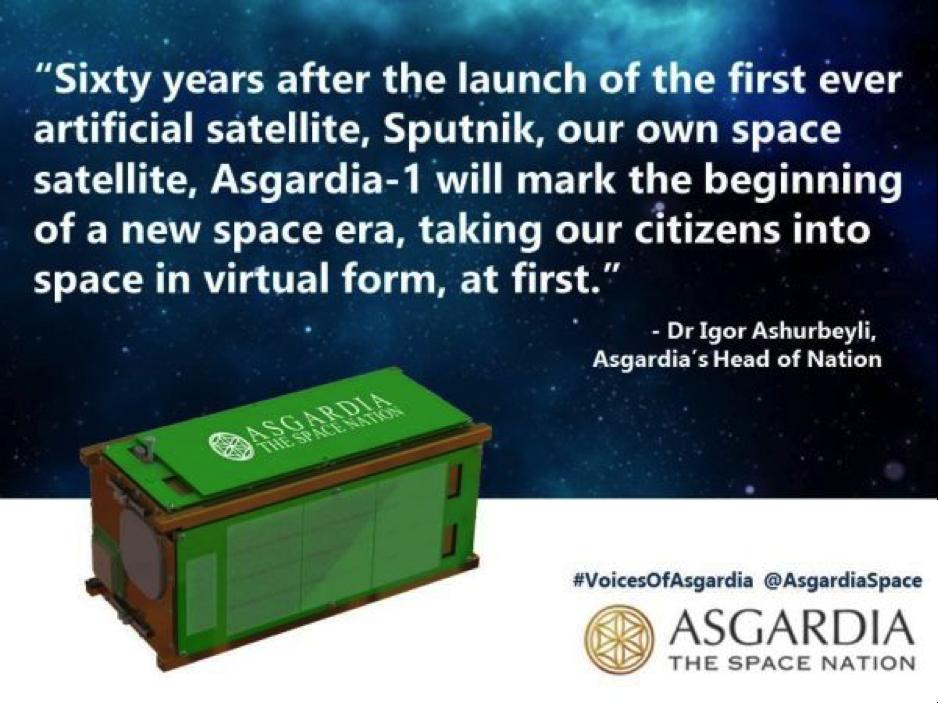 Se riconosciuto, Asgardia sarà il primo stato spaziale che avrà come obiettivi fondamentali assicurare la pace e le pari opportunità nello spazio, e proteggere il benessere di tutta l'umanità.
